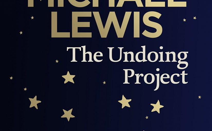 📖 The Undoing Project: A Friendship that Changed the World