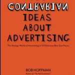 📖 101 Contrarian Ideas About Advertising: The strange world of advertising in 101 delicious bite-size pieces