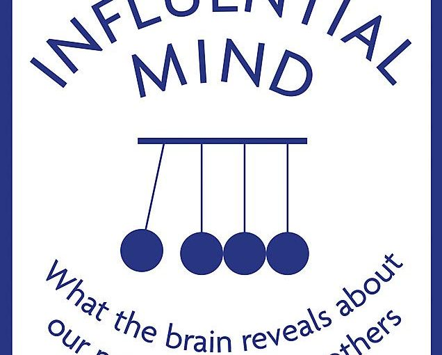 📖 The Influential Mind: What the Brain Reveals About Our Power to Change Others
