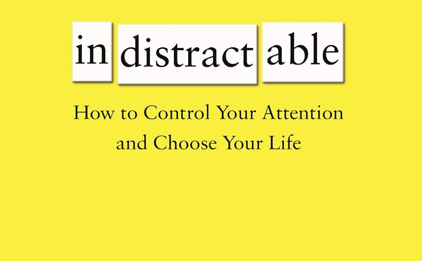 📖 Indistractable: How to Control Your Attention and Choose Your Life