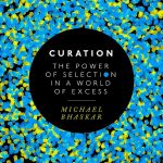 📖 Curation: The power of selection in a world of excess