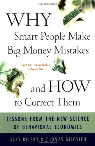 📖 Why Smart People Make Big Money Mistakes and How to Correct Them: Lessons from the New Science of Behavioural Economics