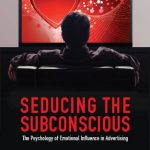 📖 Seducing the Subconscious: The Psychology of Emotional Influence in Advertising
