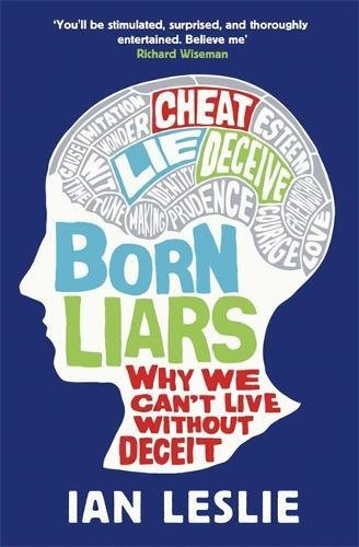 📖 Born Liars: Why We Can't Live Without Deceit