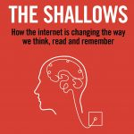 📖 The Shallows: How the internet is changing the way we think, read and remember