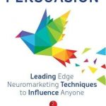 📖 7 Secrets of Persuasion: Leading-Edge Neuromarketing Techniques to Influence Anyone