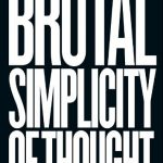 📖 Brutal Simplicity of Thought: How It Changed the World