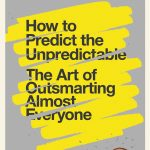 📖 How to Predict the Unpredictable: The Art of Outsmarting Almost Everyone
