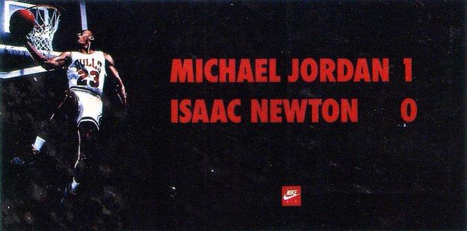 Nike: Michael Jordan 1 Isaac Newton 0