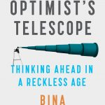📖 The Optimist's Telescope: Thinking Ahead in a Reckless Age