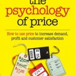 📖 The Psychology of Price: How to use price to increase demand, profit and customer satisfaction