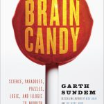 📖 Brain Candy: Science, Paradoxes, Puzzles, Logic, and Illogic to Nourish Your Neurons