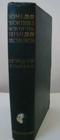 photo of George Thomas Stokes, D.D. (Edited by Hugh Jackson Lawlor D.D.), Some Worthies of the Irish Church,  1900