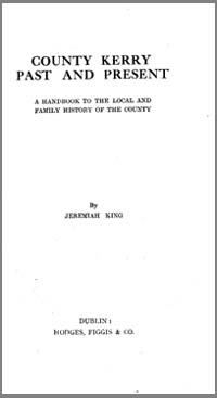 photo of Jeremiah King, County Kerry Past and Present, A Handbook to the Local and Family History of the County, 1931