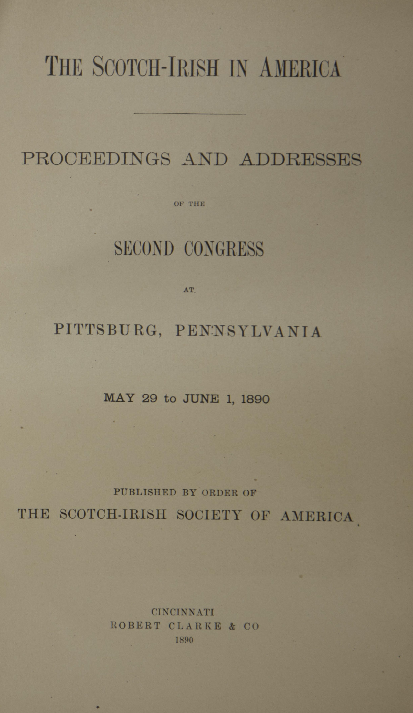 photo of The Scotch-Irish in America, Proceedings and Addresses of the Second Congress May-June 1890, 1890