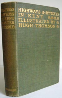 photo of Walter Jerrold, Hugh Thomson (Illustrations) Highways and Byways in Kent, 1907