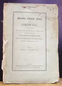 photo of Arthur J. Jewers (Ed.), Heraldic Church Notes from Cornwall, containing all the Heraldry and Genealogical Particulars on every Memorial in Ten Churches in the Deanery of East, with Copious extraxts from the Parish Registers. 1887