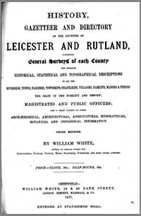 photo of William White, History, Gazetteer and Directory of the Counties of Leicester and Rutland, 1877 Third Edition