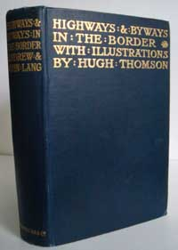 photo of Andrew Lang and John Lang (with illustrations by Hugh Thomson), Highways and Byways in the Border, 1913