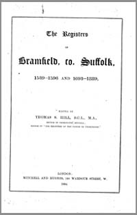 photo of Thomas S. Hill (Ed.), The Registers of Bramfield, Co. Suffolk, 1539-1596 and 1693-1889, 1894