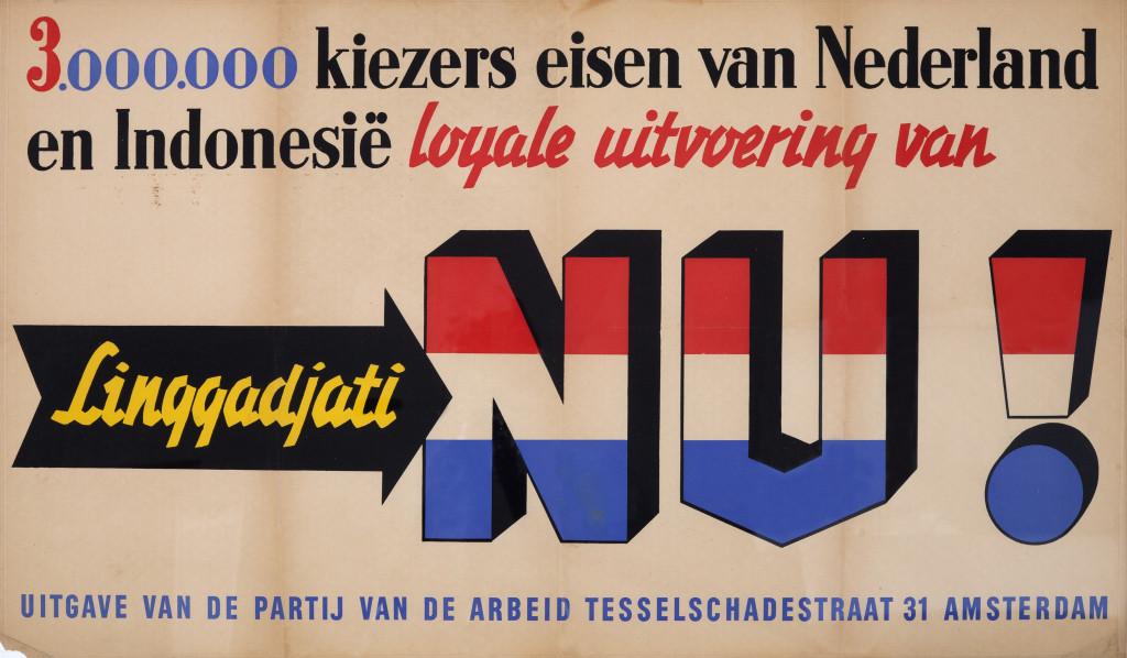 3.000.000 kiezers eisen van Nederland en Indonesië loyale uitvoering van Linggadjati  NU!, year unknown. Collection Stedelijk Museum Amsterdam
