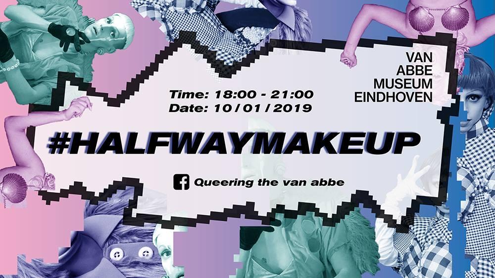 Banner van Van Abbemuseum Eindhoven, met daarop de tekst: #HALFWAYMAKEUP. Time: 18.00-21.00. Date: 10-10-2019. Facebook: Queering the van abbe