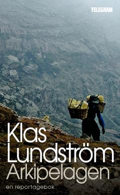 Arkipelagen : Indonesien sträcker på sig av Klas Lundström