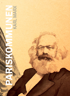 Pariskommunen : eller inbördeskriget i Frankrike av Karl Marx