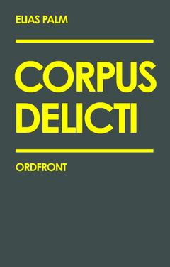 Corpus delicti av Elias Palm