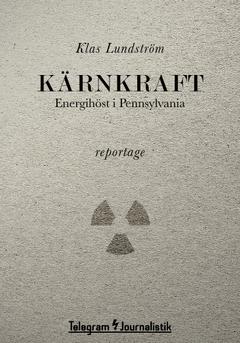 Kärnkraft : energihöst i Pennsylvania av Klas Lundström
