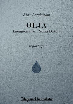 Olja : energisommar i Norra Dakota av Klas Lundström