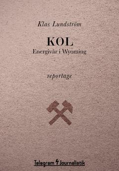 Kol : energivår i Wyoming av Klas Lundström