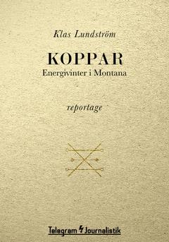 Koppar : energivinter i Montana av Klas Lundström