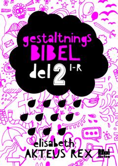 Gestaltningsbibel. Del 2, I-R av Elisabeth Akteus Rex
