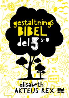 Gestaltningsbibel. Del 3, S-Ö av Elisabeth Akteus Rex