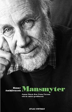 Mansmyter : James Bond, Don Juan, Tarzan och de andra grabbar av Ronny Ambjörnsson