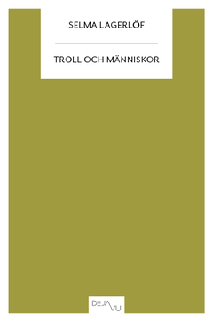 Troll och människor : andra samlingen av Selma Lagerlöf