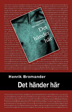 Det händer här av Henrik Bromander