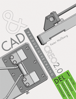 CAD och produktutveckling Creo 2.0, Del 1 av Peter Hallberg