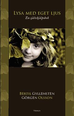 Lysa med eget ljus : en självhjälpsbok av Bertil Gyllensten