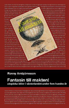 Fantasin till makten! : utopiska idéer i västerlandet under hem hundra år av Ronny Ambjörnsson