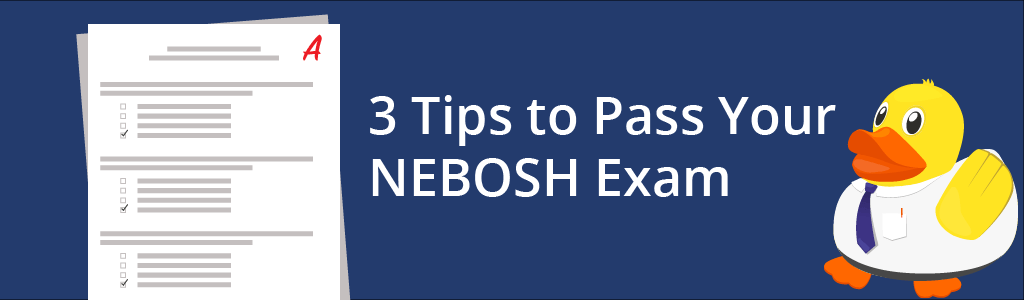 3 Tips To Pass The NEBOSH Exam