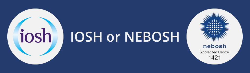 Which Qualification Should You Choose IOSH Or NEBOSH Courses From Project Skills Solutions