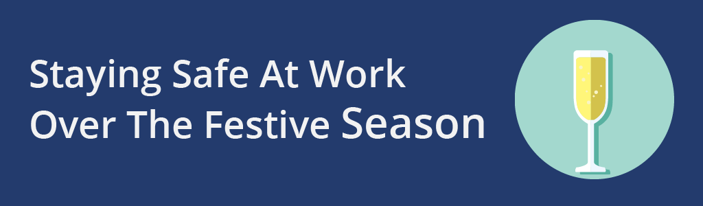 Staying safe at work over the festive season - Health and safety at work