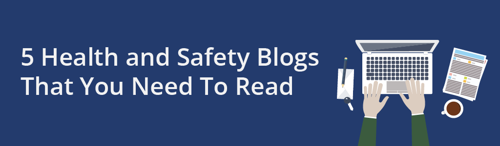 Our list of health and safety blogs you can't miss.