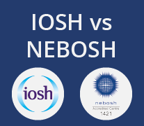 IOSH vs NEBOSH which course is for you.