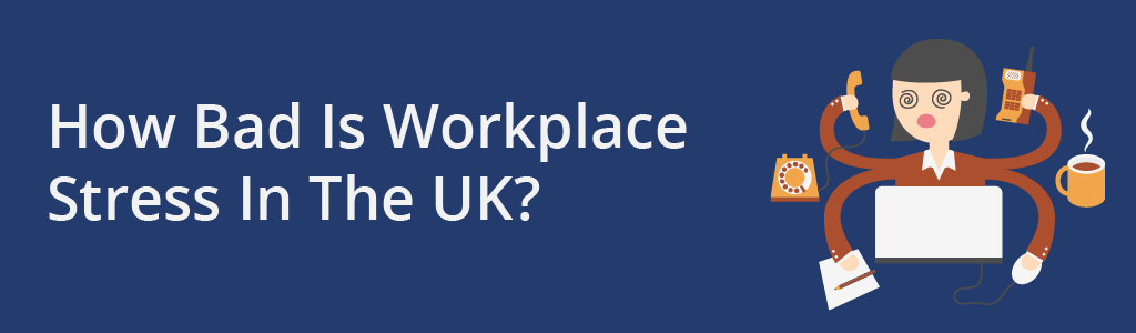 Workplace stress in the UK - safety training UK wide.
