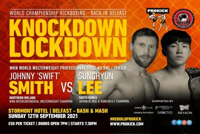 Johnny Swift Smith Vs Sunghyun Lee, a Korean kickboxing champion will travel to Belfast to face, Bangor's Johnny 'Swift' Smith for the WKN's Professional Welterweight World Kickboxing crown.