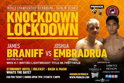 James Braniff will step back into the ring at Stormont Hotel and faces a talented fighter from Wales, Joshua Embradrua for the WKN K-1 British 67kg title