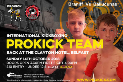 James Braniff a fifteen year-old teenage form ProKick will go through the ropes next Sunday on Sunday 14th October at the Clayton Hotel in Belfast.